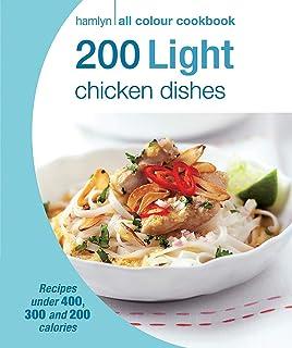 Hamlyn All Colour Cookery: 200 Light Chicken Dishes: Hamlyn All Colour Cookbook