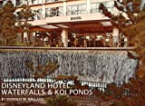 Disneyland Hotel: Waterfalls & Koi Ponds (English Edition)