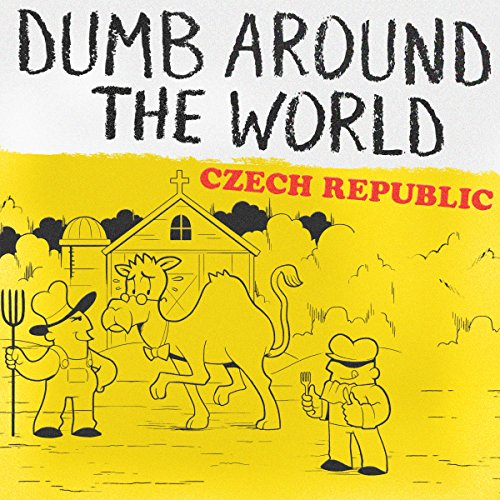 Dumb Around the World: Czech Republic audiobook cover art