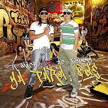 Ya Para Que (feat. Kmacho)