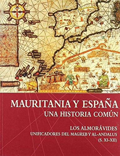Mauritania y España una historia en comun. los almoravides unificadores del magreb y al-andalus de María Lui (2 sep 2003) Tapa blanda
