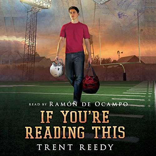 If You're Reading This                   By:                                                                                                                                 Trent Reedy                               Narrated by:                                                                                                                                 Trent Reedy,                                                                                        Ramon De Ocampo                      Length: 9 hrs and 14 mins     55 ratings     Overall 4.8