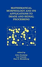 Mathematical Morphology and Its Applications to Image and Signal Processing (Computational Imaging and Vision)