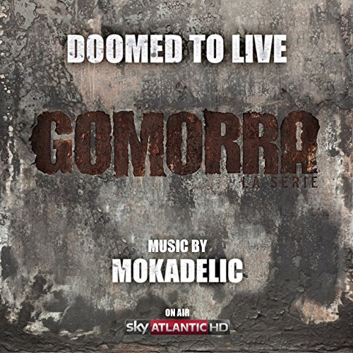 Doomed to Live (From 'Gomorra: la serie')
