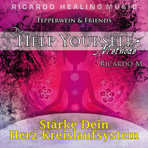 Tepperwein & Friends - Stärke dein Herz-Kreislaufsystem Titelbild