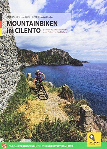 Mountainbiking im Cilento: 52 Touren zwischen Meer und Felsen in Süditalien