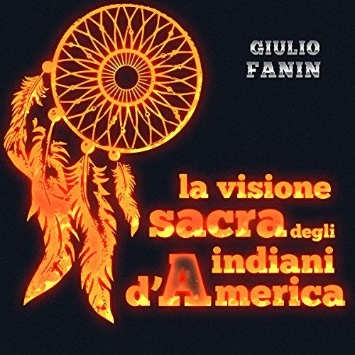 La visione sacra degli indiani d'America  Audiolibri