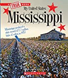 Mississippi (A True Book: My United States)