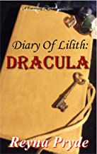 Dracula (Diary Of Lilith Book 1)