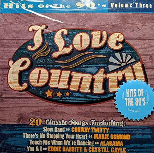I Love Country: Hits of 80's, Vol. 3