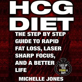 HCG Diet: The Step-by-Step Guide to Rapid Fat Loss, Laser Sharp Focus, and a Better Life                   By:                                                                                                                                 Michelle Jones                               Narrated by:                                                                                                                                 Rachel Carr                      Length: 1 hr and 5 mins     2 ratings     Overall 2.0