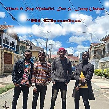Si Chocha (feat. Lenny Onduto, Doc & Slap Makafiri)