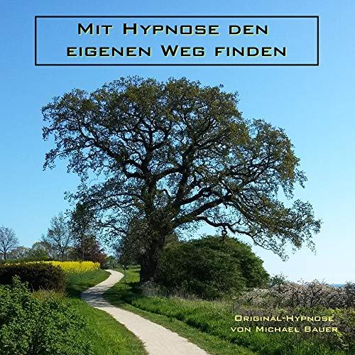 Mit Hypnose den eigenen Weg finden Titelbild