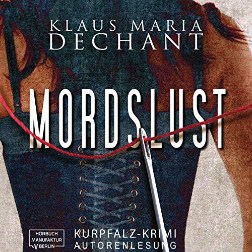 Mordslust                   Autor:                                                                                                                                 Klaus Maria Dechant                               Sprecher:                                                                                                                                 Klaus Maria Dechant                      Spieldauer: 6 Std. und 34 Min.     Noch nicht bewertet     Gesamt 0,0