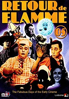 Retour de Flamme 05 - The Fabulous Days Of The Early Cinema [DVD] by Buster Keaton