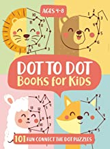Dot To Dot Books For Kids Ages 4-8: 101 Fun Connect The Dots Books for Kids Age 3, 4, 5, 6, 7, 8 - Easy Kids Dot To Dot Bo...