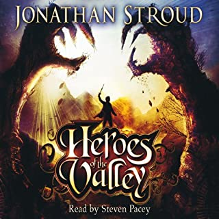 Heroes of the Valley                   By:                                                                                                                                 Jonathan Stroud                               Narrated by:                                                                                                                                 Steven Pacey                      Length: 6 hrs and 36 mins     25 ratings     Overall 3.8