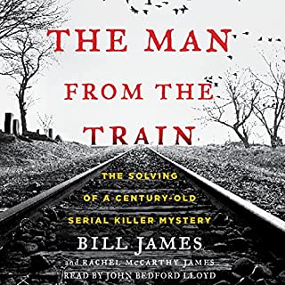 The Man from the Train     The Solving of a Century-Old Serial Killer Mystery              Auteur(s):                                                                                                                                 Bill James,                                                                                        Rachel McCarthy James                               Narrateur(s):                                                                                                                                 John Bedford Lloyd                      Durée: 17 h et 4 min     14 évaluations     Au global 4,1