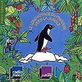Le long voyage du pingouin vers la jungle (Collection Les histoires du Pince Oreille)