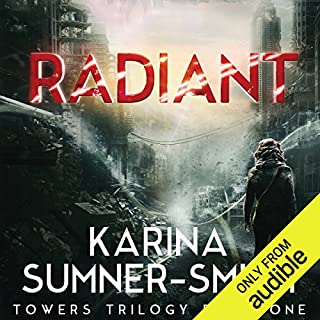 Radiant     A Novel              By:                                                                                                                                 Karina Sumner-Smith                               Narrated by:                                                                                                                                 Jeena Yi                      Length: 11 hrs and 54 mins     30 ratings     Overall 4.1