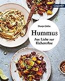 Hummus: Aus Liebe zur Kichererbse (German Edition)...