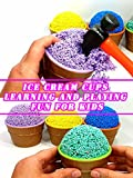 Ice Cream Cups Learning and Playing Fun For Kids