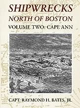 Shipwrecks North of Boston: Volume 2: Cape Ann