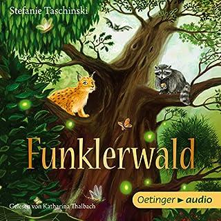 Funklerwald                   Autor:                                                                                                                                 Stefanie Taschinski                               Sprecher:                                                                                                                                 Katharina Thalbach                      Spieldauer: 3 Std. und 52 Min.     78 Bewertungen     Gesamt 4,7