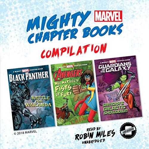 Mighty Marvel Chapter Book Compilation: Black Panther: Battle for Wakanda, Ms. Marvel's Fists of Fury, Guardians of the Galaxy: Gamora's Galactic Showdown audiobook cover art