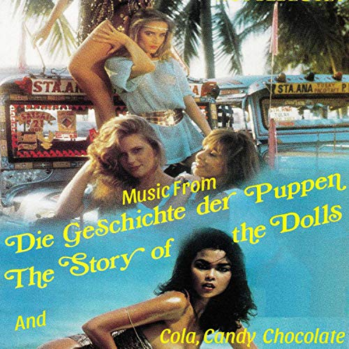 Music from Die Geschichte Der Puppen (The Story of the Dolls) and Cola, Candy, Chocolate [Original Motion Picture Soundtrack]