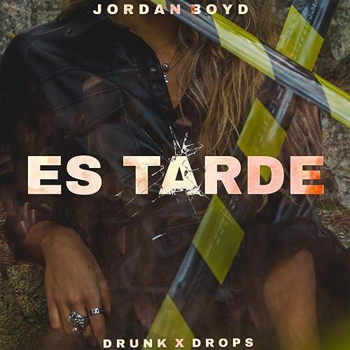 Sonrisa cortesía Grado Celsius  Es tarde by Jordan Boyd & Drunk & Drops on Amazon Music - Amazon.com