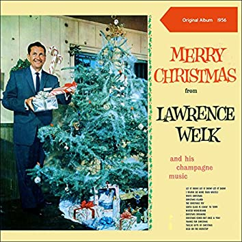 Christmas from Lawrence Welk & His Champagne Music (Original Album 1956)