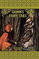 Grimm's Fairy Tales (Illustrated Classic Editions)