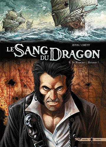 Le Sang du dragon T09: Au nom de... Satan !
