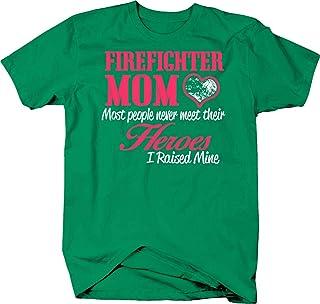 Man Up Shirts Firefighter Mom I Raised My Hero Proud First Responder Parent Tshirt