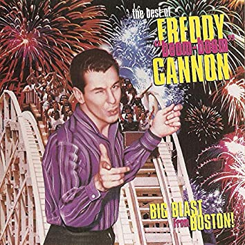 The Best of Freddy Cannon - Big Blast from Boston!