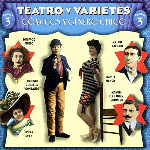 Teatro Y Varietés, Vol. 2 (Cóicos Y Género Chico)