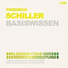Friedrich Schiller (1759-1805) Basiswissen: Leben, Werk, Bedeutung