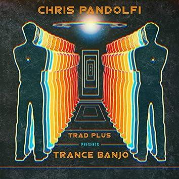 Trad Plus Presents Trance Banjo