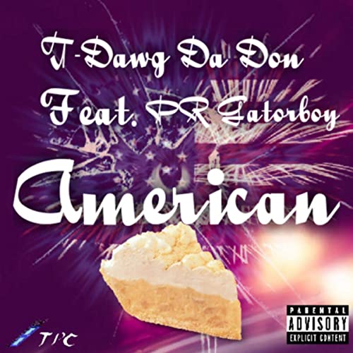 American Pie [Explicit] by T-Dawg Da Don on Amazon Music ...