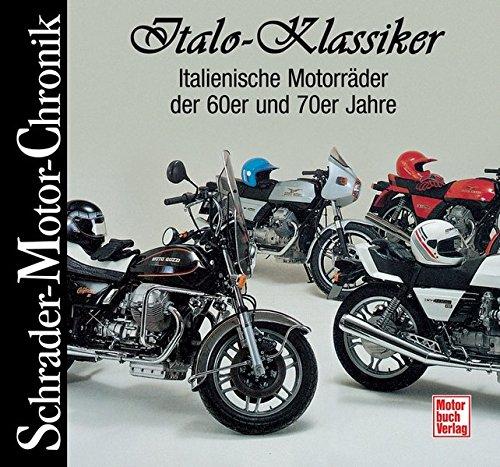 Italo-Klassiker: Italienische Motorräder der 60er und 70er Jahre