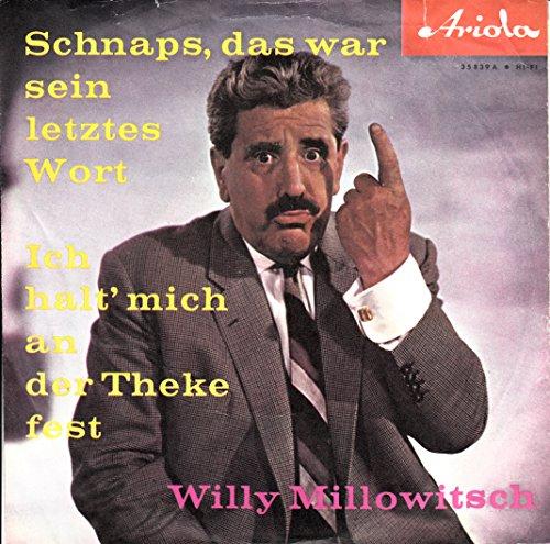 MILLOWITSCH, WILLY / Schnaps, das war sein letztes Wort / Ich halt mich an der Theke fest / Bildhülle / Ariola # 35 839 / Deutsche Pressung / 7