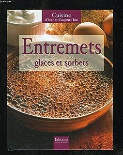 L'art de cuisiner : Glaces et sorbets
