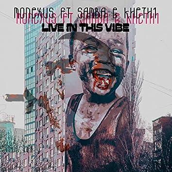 Live in This Vibe (feat. Samba & Khethi)