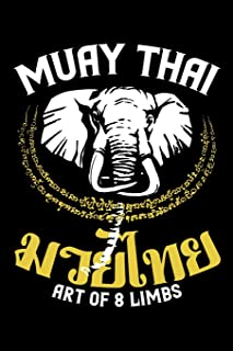 Muay Thai Art of 8 Limbs: Muay Thai Journal, Thai Boxing Training Notebook For Workout Notes
