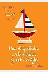 Una despedida, siete relatos y un viaje (Sin Mar) Versión Kindle