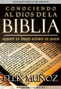Conociendo al Dios de la Biblia (Spanish Edition) by [Félix Muñoz]