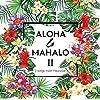 ALOHA & MAHALO II ~J-songs meet Hawaiian~