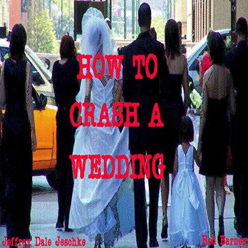 How to Crash a Wedding audiobook cover art