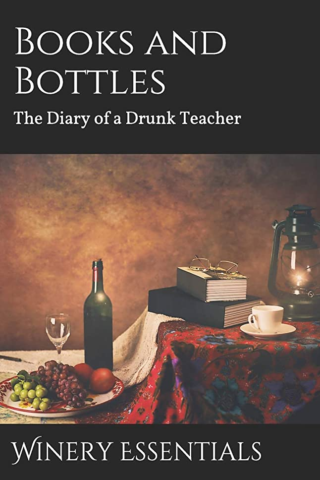 文房具徹底的に廃棄するBooks and Bottles: The Diary of a Drunk Teacher